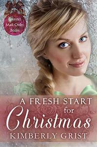 A Fresh Start for Christmas (Spinster Mail-Order Brides Book 14)