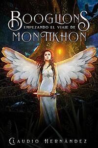 Booglions empezando el viaje de MONTIKHON: La fantasía existe si crees en ella. (Spanish Edition)