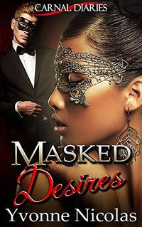 Masked Desires (BW/WM Romance) (Carnal Diaries Book 2)