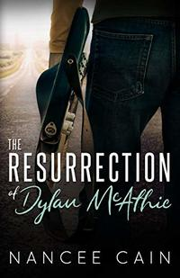 The Resurrection of Dylan McAthie (Pine Bluff Book 1) - Published on Jun, 2017
