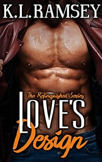 Love's Design (Relinquished Book 3)