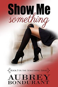 Show Me Something (Something Series Book 5)