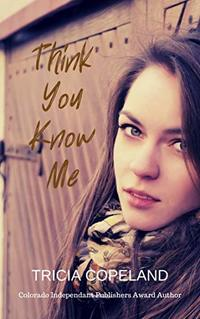 Think You Know Me (Being Me Book 3) - Published on Apr, 2016