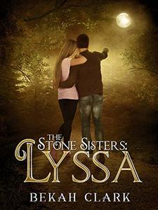 The Stone Sisters: Lyssa (The Stones Sisters Book 1) - Published on Apr, 2016