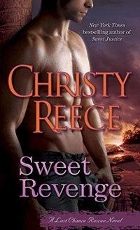 Sweet Revenge: A Last Chance Rescue Novel (Last Chance Rescue (Eternal Romance) Book 8) - Published on Oct, 2011
