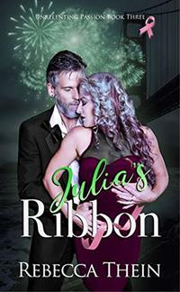 Julia's Ribbon (Unrelenting Passion Series Book 3) - Published on Apr, 2020