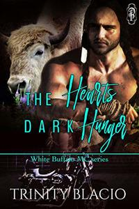 The Heart's Dark Hunger Part One: Dark Horse's Story (White Buffalos MCs Book 2)