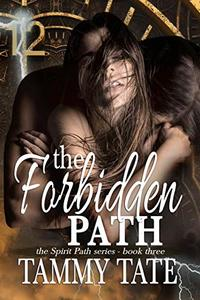 The Forbidden Path: The Spirit Path Series - Book 3