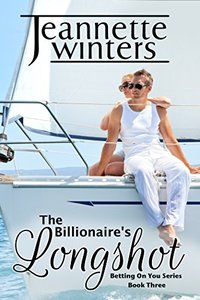 The Billionaire's Longshot: Betting on You Series: Book Three