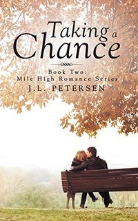 Taking a Chance: Book Two: Mile-High Romance Series