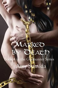 Marked by Death: Book 4 in the Godhunter Series