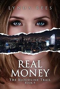Real Money (The Bloodline Series Book 9)
