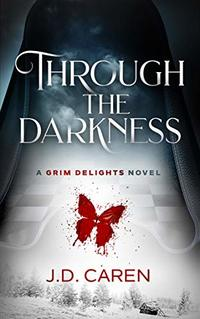 Through the Darkness: A Grim Delights Novel - Published on May, 2019
