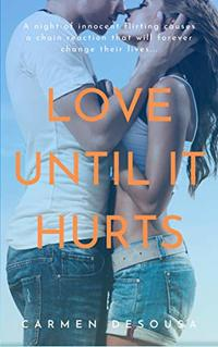 Love Until it Hurts (Crazy Love Book 2) - Published on Jan, 2018