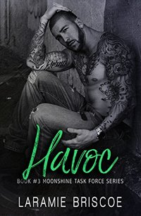 Havoc (Moonshine Task Force Book 3)