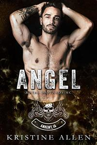 Angel (Royal Bastards MC: Ankeny IA) - Published on Nov, 2020
