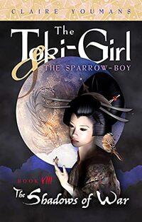The Toki-Girl and the Sparrow-Boy, Book 8: The Shadows of War