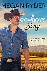 A Cowboy's Song (Redemption Ranch Book 3) - Published on Mar, 2020