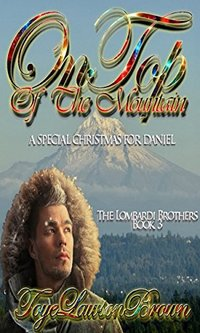 On Top of The Mountain: A Special Christmas For Daniel (The Lombardi Brothers Book 3)