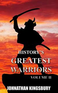 History's Greatest Warriors: Volume 2