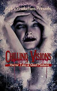 Chilling Visions: Horror Tales of Ghost Mediums