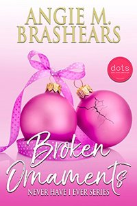 Broken Ornaments (Never Have I Ever Series Book 1)