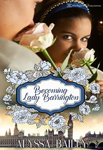 Becoming Lady Barrington (Chase Abbey Book 2) - Published on Aug, 2015