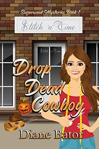 Drop Dead Cowboy (Sugarwood Mysteries Book 1) - Published on Jun, 2020