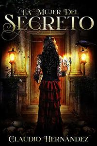 La mujer del secreto (Spanish Edition)