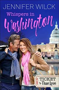 Whispers in Washington (Ticket to True Love)