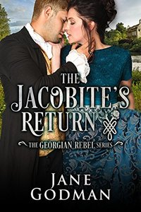 The Jacobite's Return (The Georgian Rebel Series Book 3)