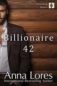 Billionaire 42 (Streaming Lovers Book 1)