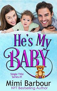 He's My Baby (Single Title Series Book 1) - Published on Aug, 2019