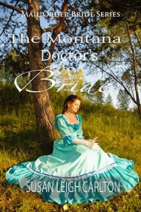 The Montana Doctor's Bride (Montana Brides Book 1)