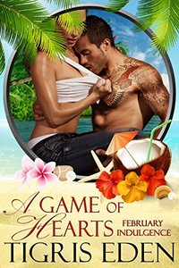 A Game of Hearts: February Indulgence (An Indulgences Novella Book 3)