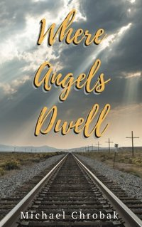 Where Angels Dwell (Volume 1)