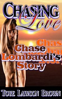 Chasing Love: Chase Lombardi's Story (The Lombardi Brothers Book 2)