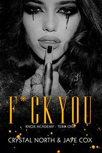 F*ck You: Knox Academy -  Term One - Published on Jun, 2020