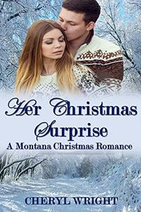 Her Christmas Surprise (A Montana Christmas Romance Book 2)