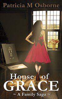 HOUSE OF GRACE: A Family Saga (House of Grace Trilogy Book 1) - Published on Mar, 2017