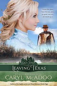 Leaving Texas (Cross Timbers Romance Family Saga Book 4)