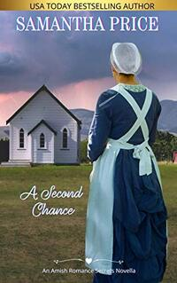 A Second Chance (Amish Romance Secrets Book 5) - Published on Mar, 2014