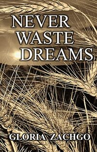 Never Waste Dreams - Published on Aug, 2021