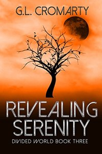 Revealing Serenity (Divided World Book 3) - Published on Apr, 2018