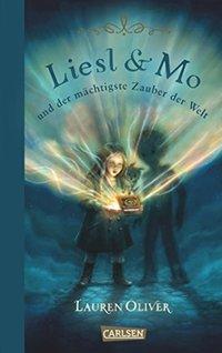 Liesl & Mo und der mächtigste Zauber der Welt (German Edition)