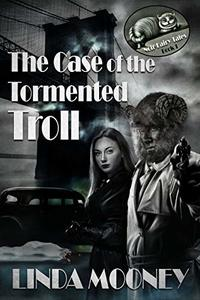 The Case of the Tormented Troll (Noir Fairy Tales Book 1)