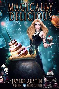 Magically Delicious (A Sarim Prince Series Book 1)