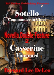 Novella Double Feature II - (BONUS) Free Book Included: Sotello Book 2 and Casserine Book 2 (Action Novellas) - Published on Apr, 2017