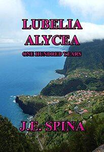 Lubelia Alycea: One Hundred Years