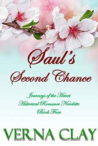 Saul's Second Chance: Historical Romance Novelette (Journeys of the Heart Book 4)
